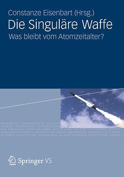 Eisenbart, Constanze - Die Singuläre Waffe, ebook