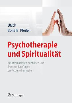 Bonelli, Raphael M. - Psychotherapie und Spiritualität, e-kirja