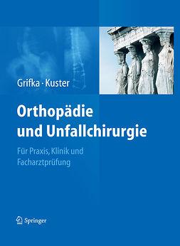 Grifka, Joachim - Orthopädie und Unfallchirurgie, ebook