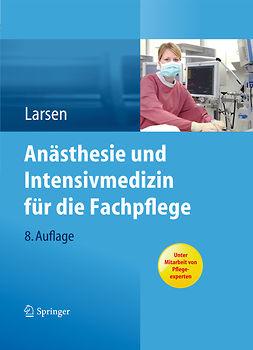 Larsen, Reinhard - Anästhesie und Intensivmedizin für die Fachpflege, ebook