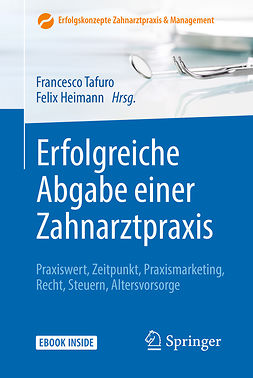 Heimann, Felix - Erfolgreiche Abgabe einer Zahnarztpraxis, ebook
