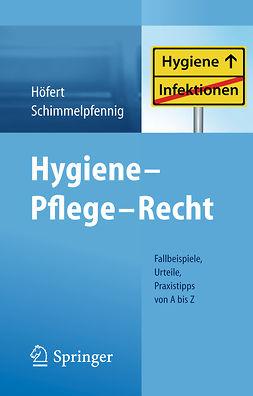 Höfert, Rolf - Hygiene – Pflege – Recht, ebook