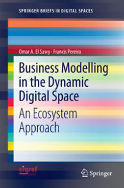 Pereira, Francis - Business Modelling in the Dynamic Digital Space, ebook