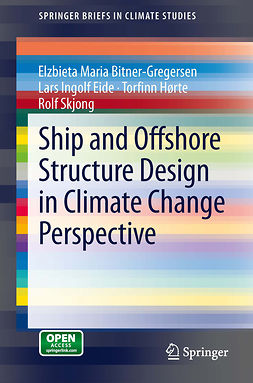 Bitner-Gregersen, Elzbieta Maria - Ship and Offshore Structure Design in Climate Change Perspective, ebook