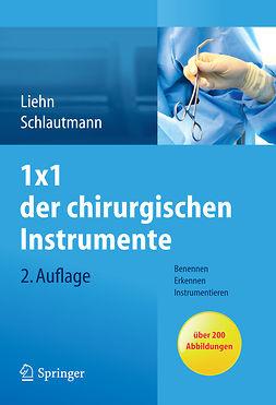 Liehn, Margret - 1 × 1 der chirurgischen Instrumente, e-kirja