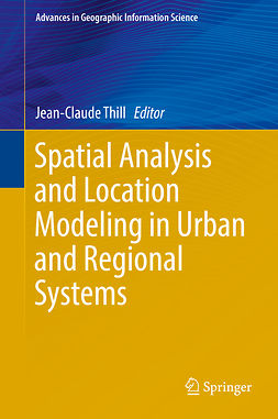 Thill, Jean-Claude - Spatial Analysis and Location Modeling in Urban and Regional Systems, ebook