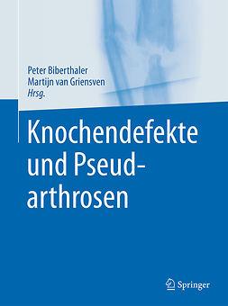 Biberthaler, Peter - Knochendefekte und Pseudarthrosen, ebook