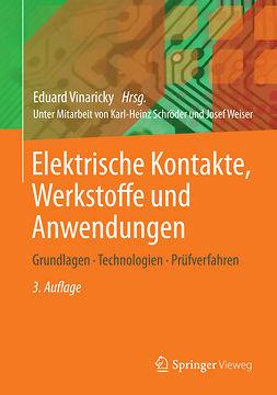 Vinaricky, Eduard - Elektrische Kontakte, Werkstoffe und Anwendungen, e-kirja