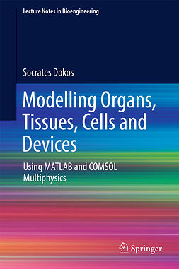Dokos, Socrates - Modelling Organs, Tissues, Cells and Devices, ebook