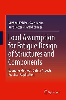 Jenne, Sven - Load Assumption for Fatigue Design of Structures and Components, e-bok