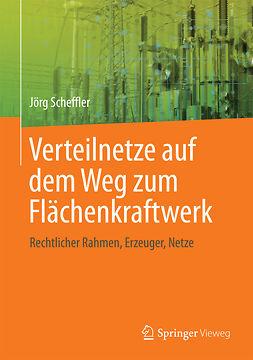Scheffler, Jörg - Verteilnetze auf dem Weg zum Flächenkraftwerk, ebook