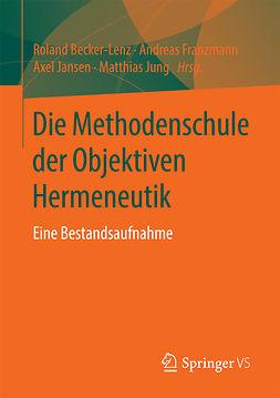 Becker-Lenz, Roland - Die Methodenschule der Objektiven Hermeneutik, ebook