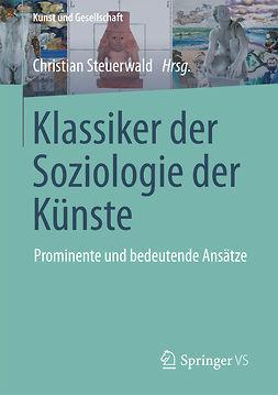 Steuerwald, Christian - Klassiker der Soziologie der Künste, ebook