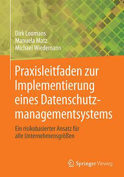 Loomans, Dirk - Praxisleitfaden zur Implementierung eines Datenschutzmanagementsystems, ebook