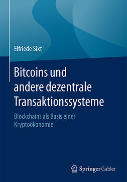 Sixt, Elfriede - Bitcoins und andere dezentrale Transaktionssysteme, ebook