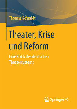 Schmidt, Thomas - Theater, Krise und Reform, ebook