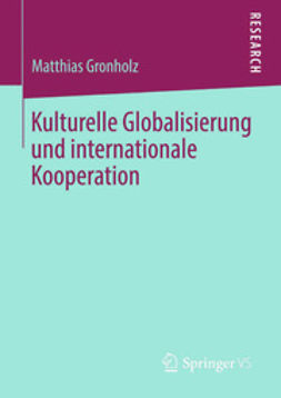 Gronholz, Matthias - Kulturelle Globalisierung und internationale Kooperation, ebook