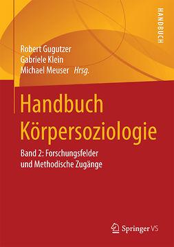 Gugutzer, Robert - Handbuch Körpersoziologie, ebook