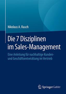 Rauch, Nikolaus A. - Die 7 Disziplinen im Sales-Management, ebook