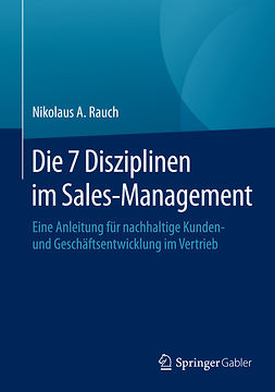 Rauch, Nikolaus A. - Die 7 Disziplinen im Sales-Management, e-bok