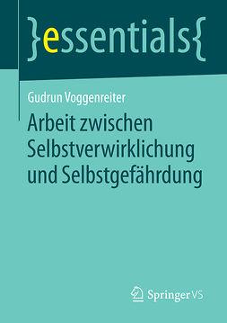 Voggenreiter, Gudrun - Arbeit zwischen Selbstverwirklichung und Selbstgefährdung, ebook