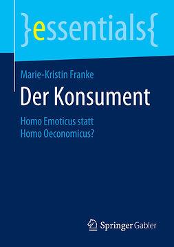 Franke, Marie-Kristin - Der Konsument, ebook