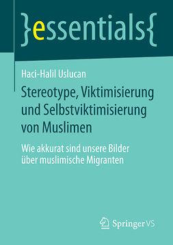 Uslucan, Haci-Halil - Stereotype, Viktimisierung und Selbstviktimisierung von Muslimen, ebook
