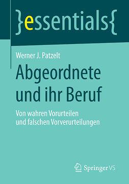 Patzelt, Werner J. - Abgeordnete und ihr Beruf, e-kirja