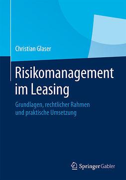 Glaser, Christian - Risikomanagement im Leasing, e-kirja