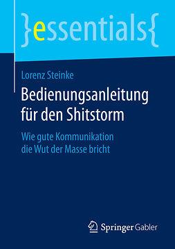 Steinke, Lorenz - Bedienungsanleitung für den Shitstorm, ebook