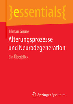 Grune, Tilman - Alterungsprozesse und Neurodegeneration, ebook