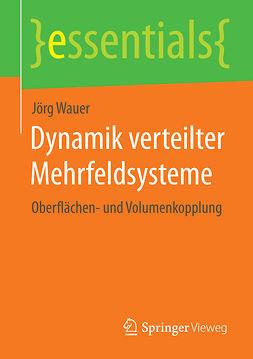 Wauer, Jörg - Dynamik verteilter Mehrfeldsysteme, ebook