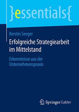 Seeger, Kerstin - Erfolgreiche Strategiearbeit im Mittelstand, e-bok