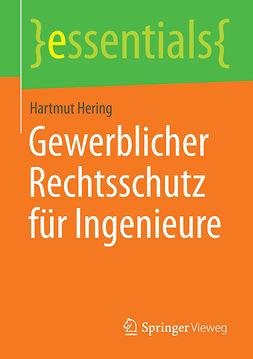 Hering, Hartmut - Gewerblicher Rechtsschutz für Ingenieure, ebook
