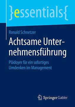 Schnetzer, Ronald - Achtsame Unternehmensführung, e-kirja