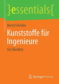 Schröder, Bernd - Kunststoffe für Ingenieure, ebook