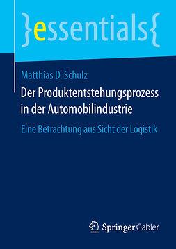 Schulz, Matthias D. - Der Produktentstehungsprozess in der Automobilindustrie, ebook