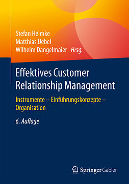 Dangelmaier, Wilhelm - Effektives Customer Relationship Management, ebook