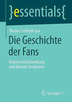 Schmidt-Lux, Thomas - Die Geschichte der Fans, ebook