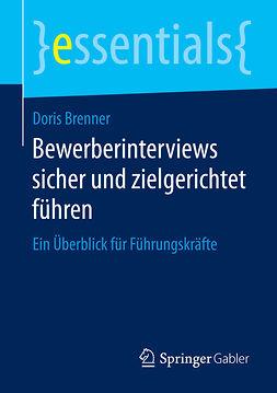 Brenner, Doris - Bewerberinterviews sicher und zielgerichtet führen, ebook