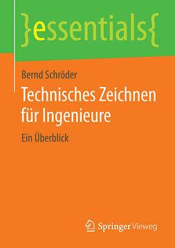 Schröder, Bernd - Technisches Zeichnen für Ingenieure, ebook