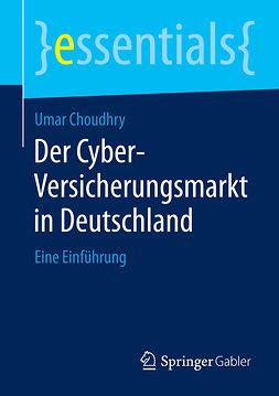 Choudhry, Umar - Der Cyber-Versicherungsmarkt in Deutschland, ebook