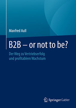 Aull, Manfred - B2B - or not to be?, ebook