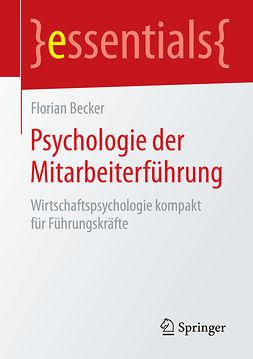 Becker, Florian - Psychologie der Mitarbeiterführung, ebook