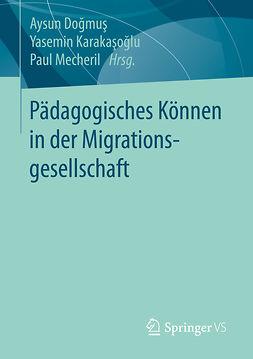 Doğmuş, Aysun - Pädagogisches Können in der Migrationsgesellschaft, ebook