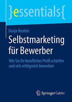 Reulein, Dunja - Selbstmarketing für Bewerber, ebook