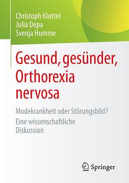 Depa, Julia - Gesund, gesünder, Orthorexia nervosa, ebook