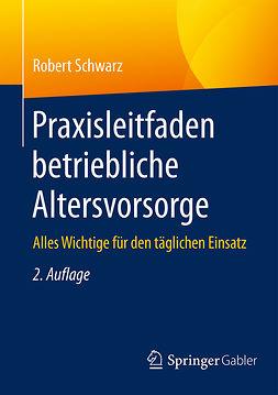 Schwarz, Robert - Praxisleitfaden betriebliche Altersvorsorge, e-bok