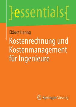 Hering, Ekbert - Kostenrechnung und Kostenmanagement für Ingenieure, ebook