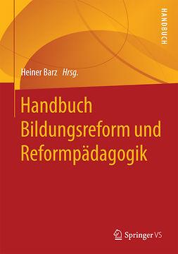 Barz, Heiner - Handbuch Bildungsreform und Reformpädagogik, ebook